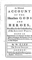 An historical Account of the Heathen Gods and Heroes  necessary for the understanding of the ancient poets     The fourth edition PDF