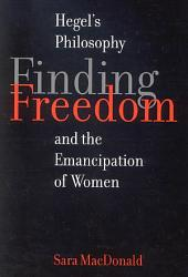 Finding Freedom: Hegel's Philosophy and the Emancipation of Women