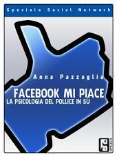 Facebook mi piace: La psicologia del pollice in sù