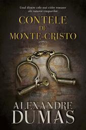 Contele de Monte-Cristo: Volumul 1