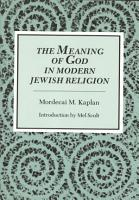 The Meaning of God in Modern Jewish Religion PDF