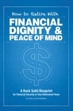 How to Retire with Financial Dignity and Peace of Mind PDF