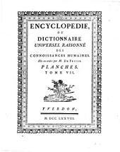 Encyclopédie ou Dictionnaire universel raisonné des connoissances humaines: Volume 7