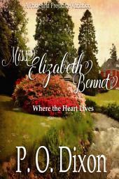 Miss Elizabeth Bennet: Where the Heart Lives