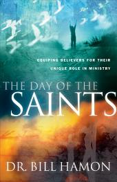 The Day of the Saints: Equipping Believers for Their Revolutionary Role in Ministry