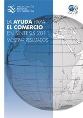 La ayuda para el comercio en síntesis 2011 Mostrar resultados: Mostrar resultados