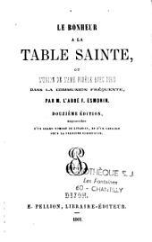 Le bonheur à la table sainte, ou l'union de l'âme fidèle avec Dieu dans la comunion fréquente