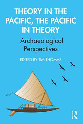 Theory in the Pacific  the Pacific in Theory PDF