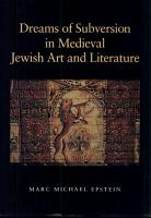 Dreams of Subversion in Medieval Jewish Art and Literature PDF