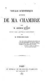 Voyage scientifique autour de ma chambre. Avec une préface-anecdote par M. Pitre Chevalier