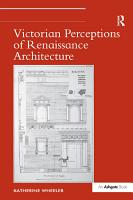 Victorian Perceptions of Renaissance Architecture PDF