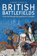 A Brief Guide To British Battlefields