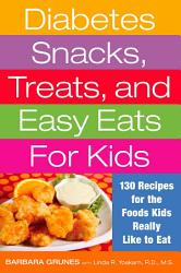 Diabetes Snacks Treats And Easy Eats For Kids Book PDF