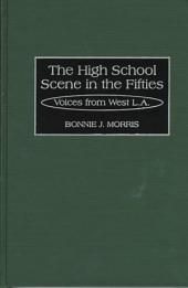 The High School Scene in the Fifties: Voices from West L.A.