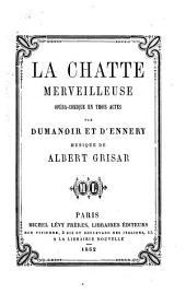 La chatte merveilleuse: opéra-comique en trois actes