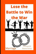 Lose the Battle to Win the War PDF