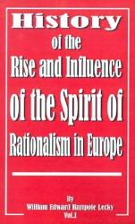 History Of The Rise And Influence Of The Spirit Of Rationalism In Europe Book PDF