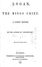 Logan, the Mingo Chief: A Family History