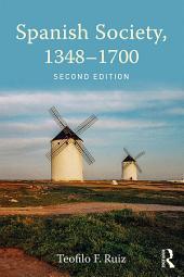 Spanish Society, 1348–1700: Edition 2