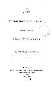 A new description of the earth; considered chiefly as a residence for man