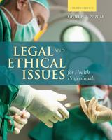 Legal and Ethical Issues for Health Professionals PDF