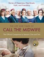 The Life and Times of Call the Midwife PDF