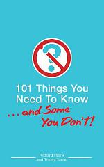 101 Things You Need To Know. . . And Some You Don't!