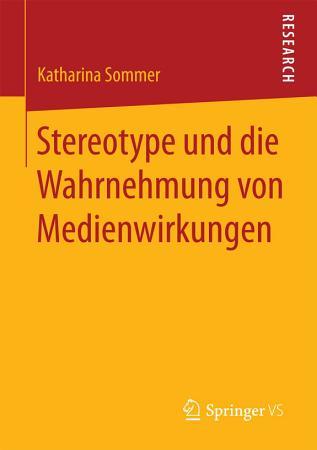 Stereotype und die Wahrnehmung von Medienwirkungen PDF