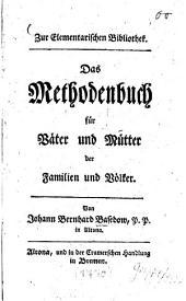 Das Methodenbuch für Väter und Mütter der Familien und Völker: Band 1