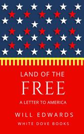 Land of the Free: A Letter to America