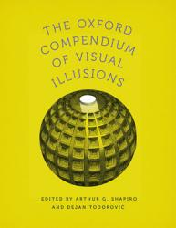 The Oxford Compendium Of Visual Illusions Book PDF