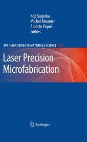 Laser Precision Microfabrication