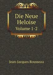 Die neue Heloise: Bände 1-2