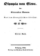 Olympia von Cleve: Von Alexander Dumas. Aus dem Französischen übersetzt von W[ilhelm] L[udwig] Wesché, Band 4