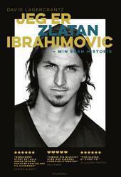 Jeg er Zlatan Ibrahimovic: Min egen historie