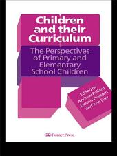 Children And Their Curriculum: The Perspectives Of Primary And Elementary School Children
