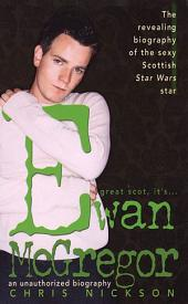Ewan McGregor: An Unauthorized Biography