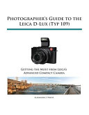 Photographer's Guide to the Leica D-Lux (Typ 109)
