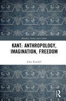 Kant  Anthropology  Imagination  Freedom PDF