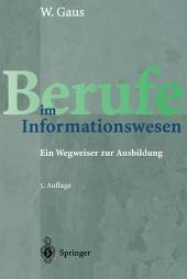 Berufe im Informationswesen: Ein Wegweiser zur Ausbildung, Ausgabe 5
