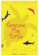 A Turtle's Tale - Terence The Turtle