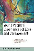 Young People S Experiences Of Loss And Bereavement  Towards An Interdisciplinary Approach PDF
