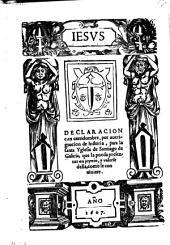Declaracion con certidumbre, por averiguacion de historia, para la santa Yglesia de Santiago de Galicia (en el punto de si Lizo del voto y dio el privilegio a dicha iglesia el rey don Ramiro I.)