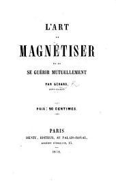 L'art de magnétiser ou de se guérir mutuellement