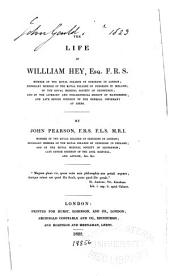 The life of William Hey, Esq. F. R. S.