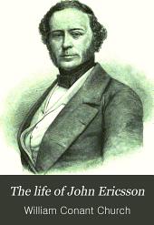 The Life of John Ericsson: Volume 1