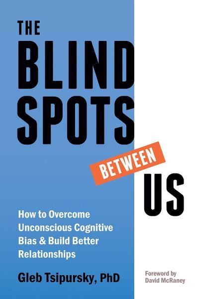 Download The Blindspots Between Us Book