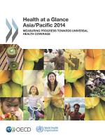 Health at a Glance  Asia Pacific 2014 Measuring Progress towards Universal Health Coverage PDF