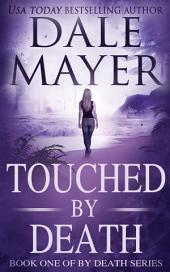 Touched by Death: Book 1 of the By Death Series