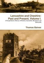 Lancashire & Cheshire: Past and Present. Volume 1.
